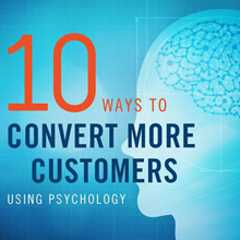 [Infographic] – 10 Ways to Convert More Customers (using Psychology)