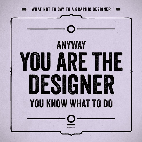7 Worst Things to Say to a Graphic Designer