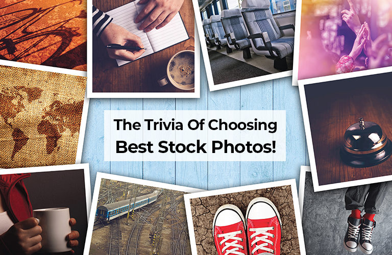 The Trivia Of Choosing Best Stock Photos!
