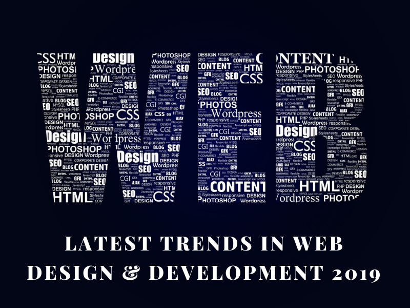 Latest Trends in Web Design & Development 2019