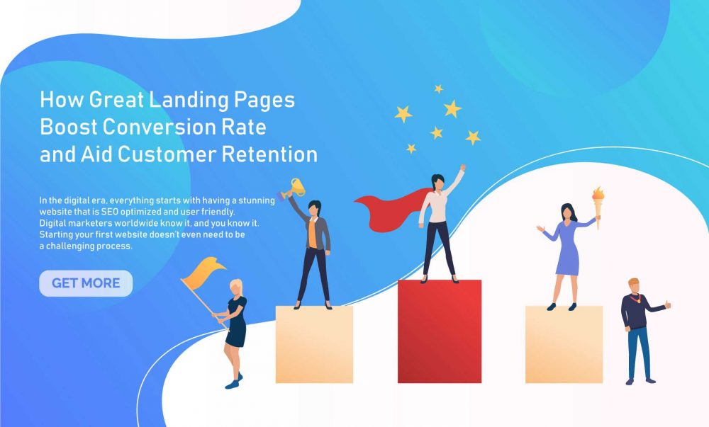 How Great Landing Pages Boost Conversion Rate and Aid Customer Retention