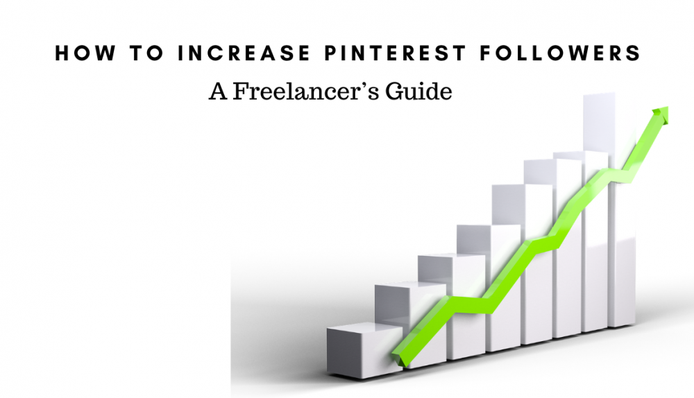 How to Increase Pinterest Followers: A Freelancer's Guide